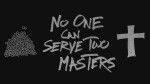 not serving two masters